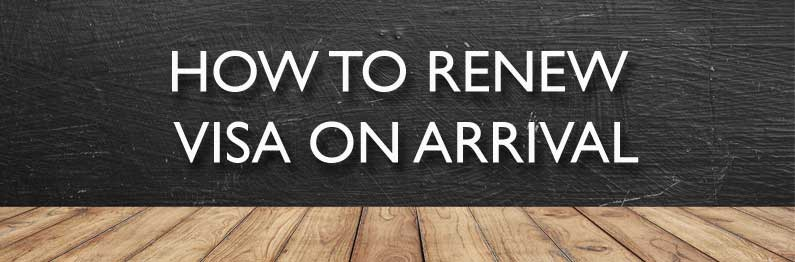 How to Renew Visa On Arrival