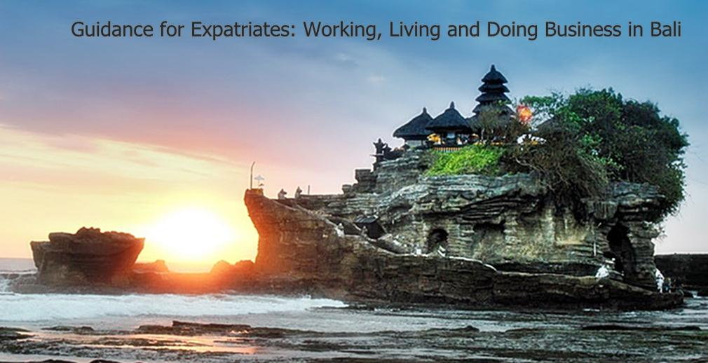 Guidance for Expatriates: Working, Living& Doing Business in Bali